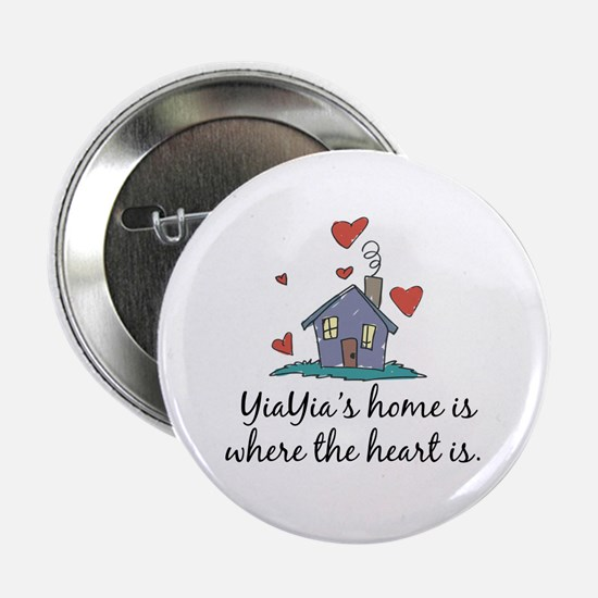 """YiaYia's Home is Where the Heart Is 2.25"""" Button"""
