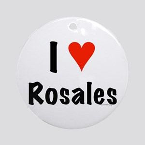 I love Rosales Ornament (Round)