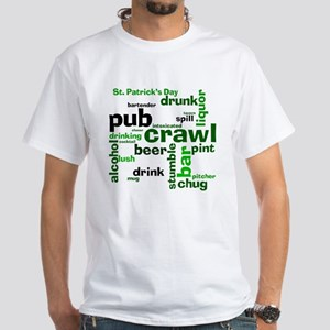 St. Patrick's Day Pub Crawl White T-Shirt