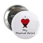 I Love (Heart) My Martial Artist Button