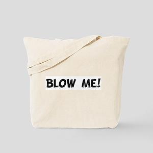 Blow Me! Tote Bag