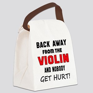 Back away from the Violin and nob Canvas Lunch Bag