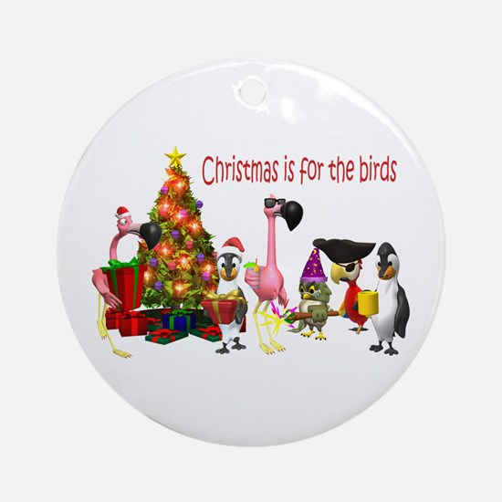 CHRISTMAS IS FOR THE BIRDS Ornament (Round)