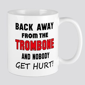 Back away from the Trombone and 11 oz Ceramic Mug