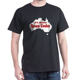 It's Better Down Under T-Shirt