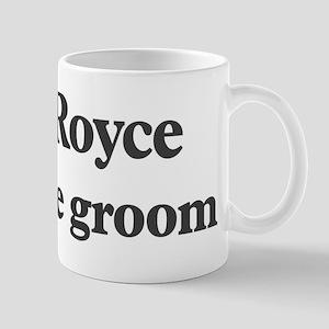 Royce the groom Mug