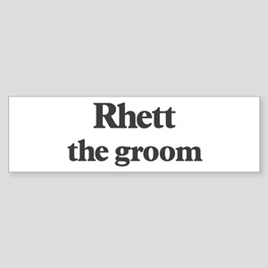 Rhett the groom Bumper Sticker