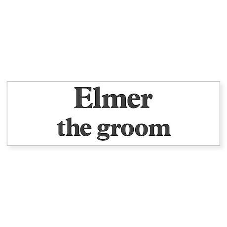 Elmer the groom Bumper Sticker