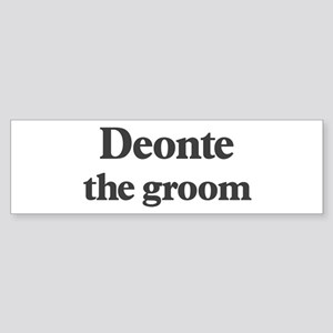 Deonte the groom Bumper Sticker