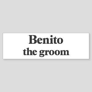 Benito the groom Bumper Sticker
