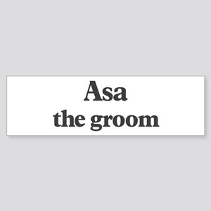 Asa the groom Bumper Sticker