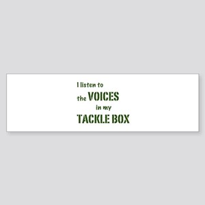 Voices in My Tackle Box Bumper Sticker