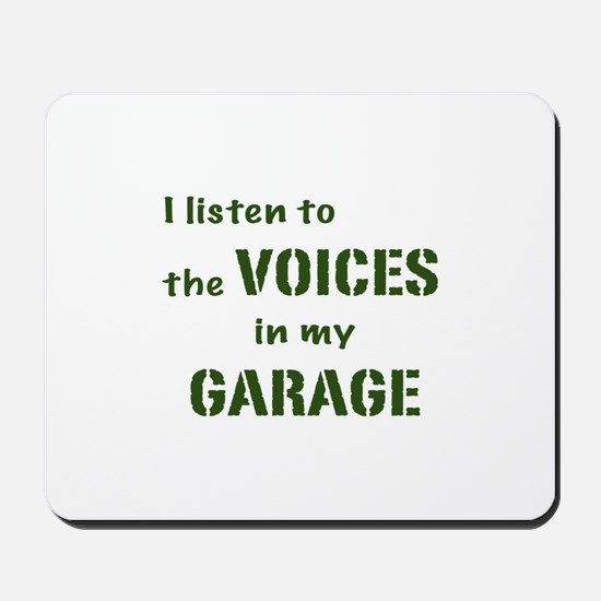 Voices in My Garage Mousepad