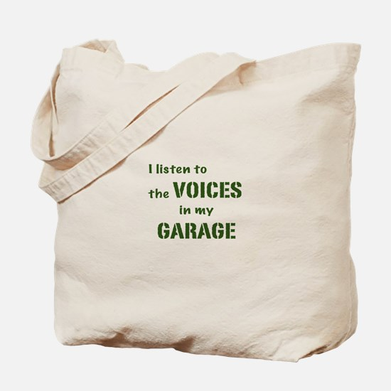 Voices in My Garage Tote Bag