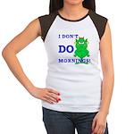 Don't Do Mornings!!! Women's Cap Sleeve T-Shirt