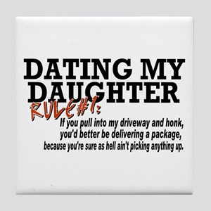 Rule #1 for datingmy daughter Tile Coaster