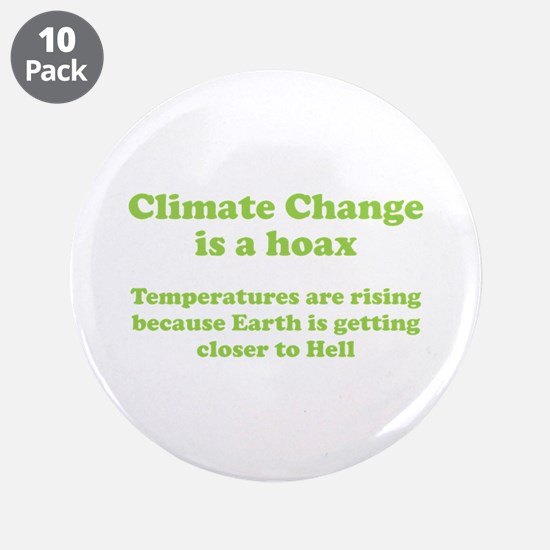 Climate Change is a hoax. We are closer to hell 3.