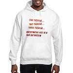 One Tequila, Two Tequila, etc Hooded Sweatshirt