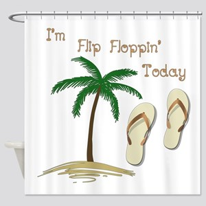 I'm Flip Floppin' Today Shower Curtain