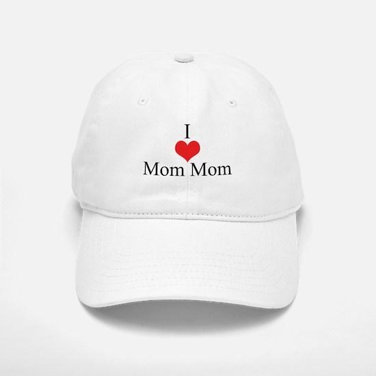 I Love (Heart) Mom Mom Baseball Baseball Cap