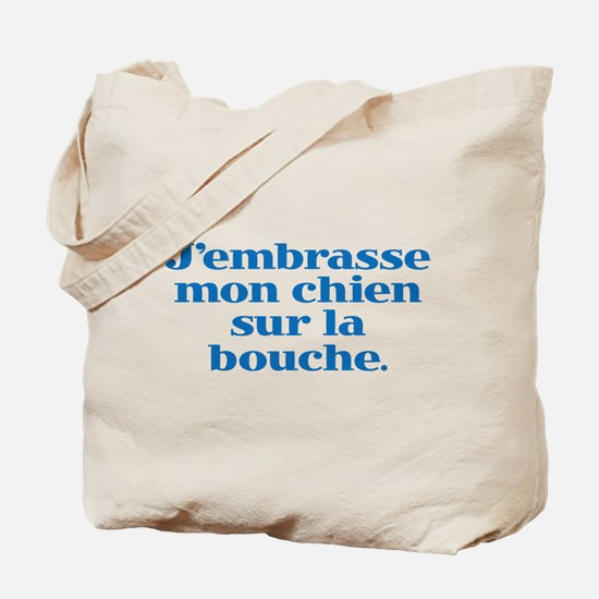 I Kiss my Dog on the Mouth (French) Tote Bag