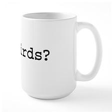 got birds? Large Mug