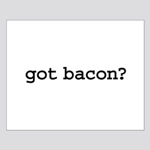 got bacon? Small Poster