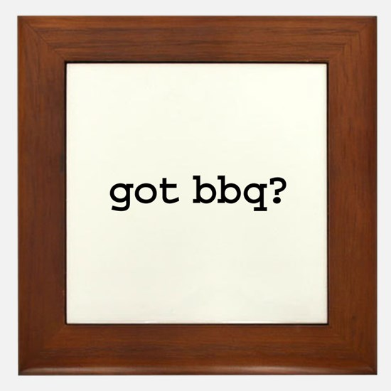 got bbq? Framed Tile