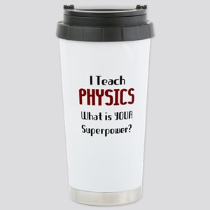 teach physics Stainless Steel Travel Mug