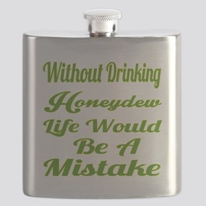 Without Drinking Honeydew Life Would Be A Mi Flask