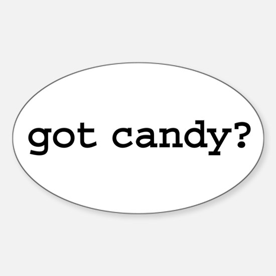 got candy? Oval Decal