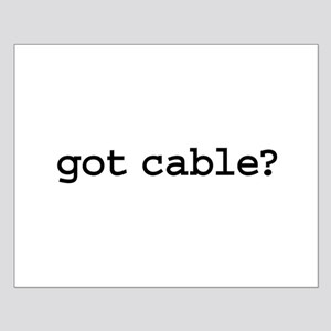 got cable? Small Poster