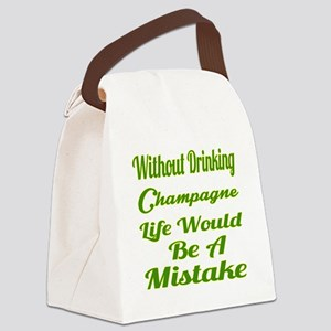 Without Drinking Champagne Life W Canvas Lunch Bag
