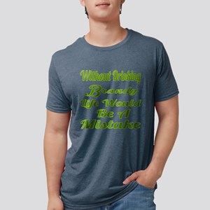 Without Drinking Brandy Lif Mens Tri-blend T-Shirt