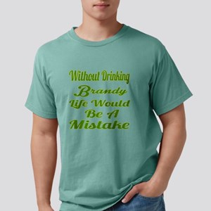 Without Drinking Brandy Mens Comfort Colors® Shirt