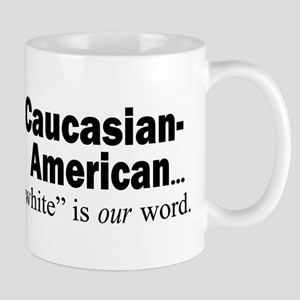 """""""white"""" is our word Mug"""