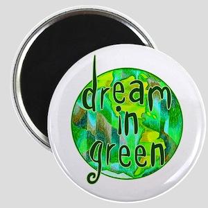 Dream in Green Magnet