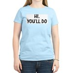 Hi. You'll Do T-Shirt Women's Pink T-Shirt