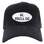 Hi. You'll Do T-Shirt Black Cap