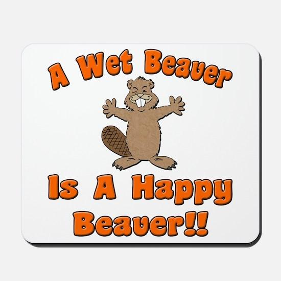 Wet Beaver Is A Happy Beaver Mousepad