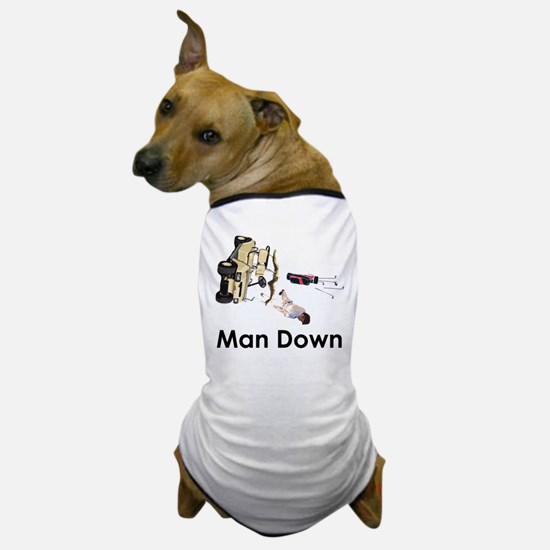 MAN DOWN Dog T-Shirt