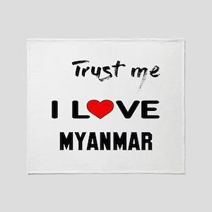 Trust me I Love Myanmar Throw Blanket