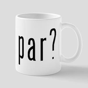got par? Mug
