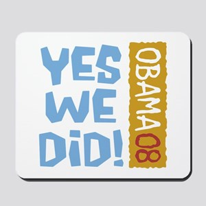 Yes We Did OBAMA 08 Mousepad