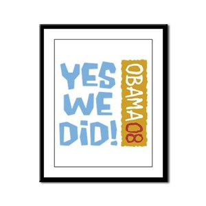 Yes We Did OBAMA 08 Framed Panel Print