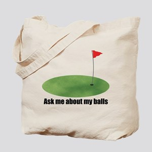 ask me about my balls Tote Bag