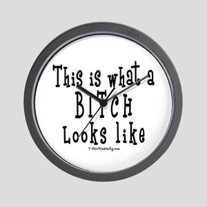 This is What a BITCH Looks Li Wall Clock