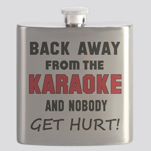 Back away from the Karaoke and nobody get hu Flask