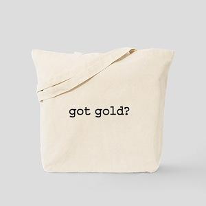 got gold? Tote Bag