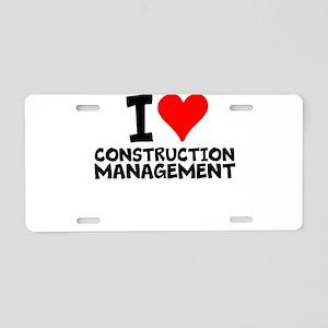 I Love Construction Management Aluminum License Pl